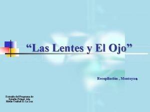 Las Lentes y El Ojo Recopilacin Montoya Extrado