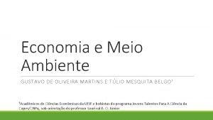Economia e Meio Ambiente GUSTAVO DE OLIVEIRA MARTINS