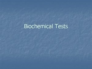 Biochemical Tests Fermentation n Glucose acts as an
