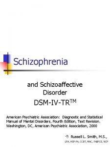 Schizophrenia and Schizoaffective Disorder DSMIVTRTM American Psychiatric Association