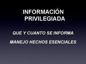 INFORMACIN PRIVILEGIADA QUE Y CUANTO SE INFORMA MANEJO