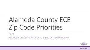 Alameda County ECE Zip Code Priorities 2020 ALAMEDA