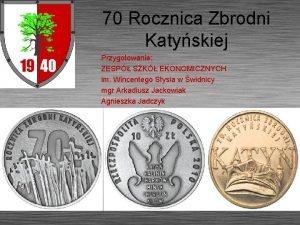 70 Rocznica Zbrodni Katyskiej Przygotowanie ZESP SZK EKONOMICZNYCH