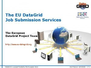 The EU Data Grid Job Submission Services The