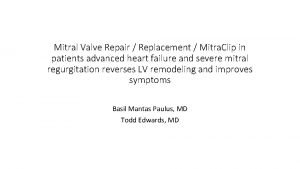 Mitral Valve Repair Replacement Mitra Clip in patients