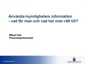 Anvnda myndigheters information vad fr man och vad