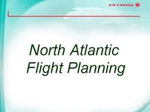 North Atlantic Flight Planning 1 North Atlantic Flight