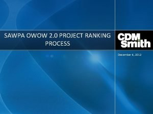 SAWPA OWOW 2 0 PROJECT RANKING PROCESS December