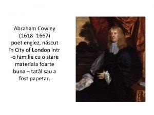Abraham Cowley 1618 1667 poet englez nscut n