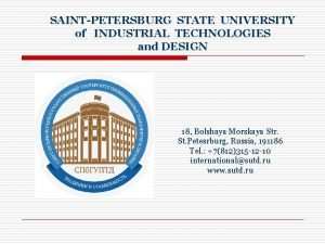 SAINTPETERSBURG STATE UNIVERSITY of INDUSTRIAL TECHNOLOGIES and DESIGN