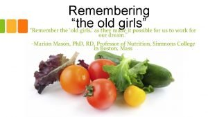 Remembering the old girls Remember the old girls