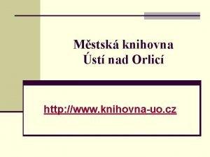 Mstsk knihovna st nad Orlic http www knihovnauo