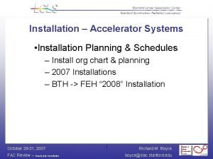 Installation Accelerator Systems Installation Planning Schedules Install org