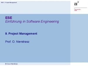 ESE Project Management ESE Einfhrung in Software Engineering
