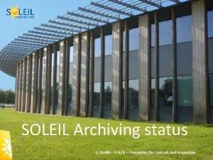 SOLEIL Archiving status G Abeill SOLEIL Computing for