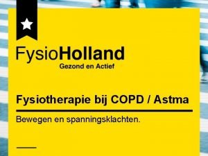 Fysiotherapie bij COPD Astma Bewegen en spanningsklachten Even