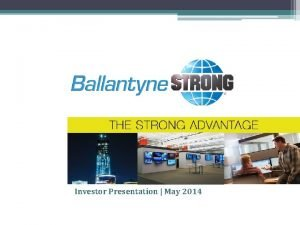 Investor Presentation May 2014 Safe Harbor for ForwardLooking