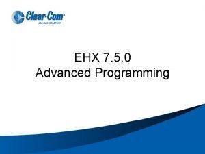EHX 7 5 0 Advanced Programming EHX ADVANCED