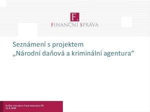 Seznmen s projektem Nrodn daov a kriminln agentura