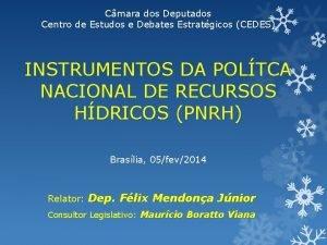 Cmara dos Deputados Centro de Estudos e Debates