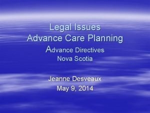 Legal Issues Advance Care Planning Advance Directives Nova