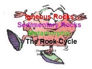 Igneous Rocks Sedimentary Rocks Metamorphic The Rock Cycle