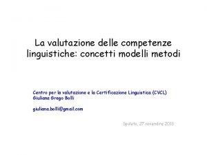 La valutazione delle competenze linguistiche concetti modelli metodi