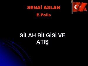 SENA ASLAN E Polis SLAH BLGS VE ATI