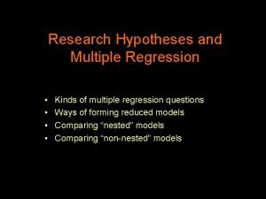 Research Hypotheses and Multiple Regression Kinds of multiple