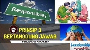 PRINSIP 3 BERTANGGUNG JAWAB PENDIDIKAN KARAKTER AGENDA HARI