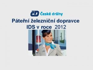 Pten eleznin dopravce IDS v roce 2012 esk