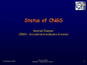 Status of CNGS Konrad Elsener CERN AcceleratorsBeams Division