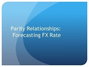 Parity Relationships Forecasting FX Rate Sections Interest rate