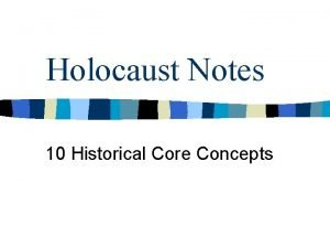 Holocaust Notes 10 Historical Core Concepts The Holocaust