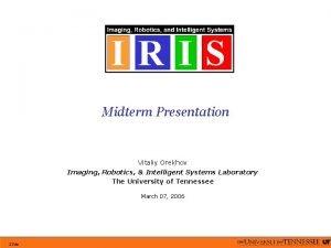 Midterm Presentation Vitaliy Orekhov Imaging Robotics Intelligent Systems