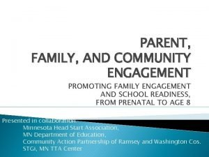 PARENT FAMILY AND COMMUNITY ENGAGEMENT PROMOTING FAMILY ENGAGEMENT