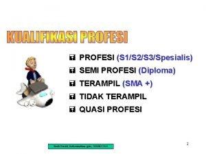 PROFESI S 1S 2S 3Spesialis SEMI PROFESI Diploma