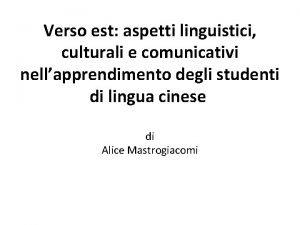 Verso est aspetti linguistici culturali e comunicativi nellapprendimento