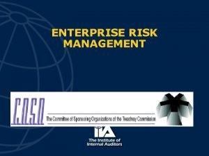 ENTERPRISE RISK MANAGEMENT Purpose Develop a conceptually sound