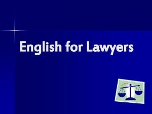 English for Lawyers n Aims Aims n FAQs
