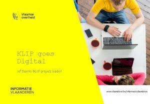 KLIP goes Digital Jef Daems KLIP project leader