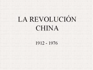 LA REVOLUCIN CHINA 1912 1976 CAUSAS 1 Gran