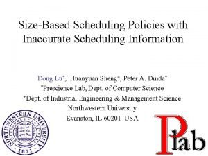 SizeBased Scheduling Policies with Inaccurate Scheduling Information Dong