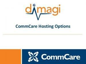 Comm Care Hosting Options 0 0 Three Hosting