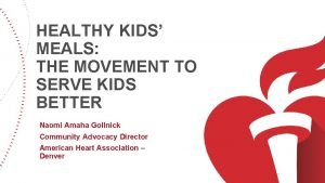 HEALTHY KIDS MEALS THE MOVEMENT TO SERVE KIDS