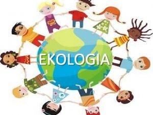 EKOLOGIA Ekologia gr okos lgos dom nauka nauka