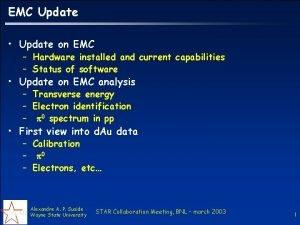 EMC Update Update on EMC Hardware installed and