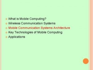 What is Mobile Computing Wireless Communication Systems Mobile
