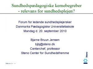 Sundhedspdagogiske kernebegreber relevans for sundhedsplejen Forum for ledende