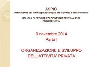 ASPIC Associazione per lo sviluppo psicologico dellindividuo e